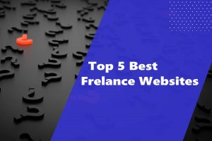 Top 5 Freelancing Websites